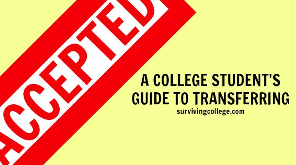 Accepted: A College Student's Guide to Transferring | Surviving College