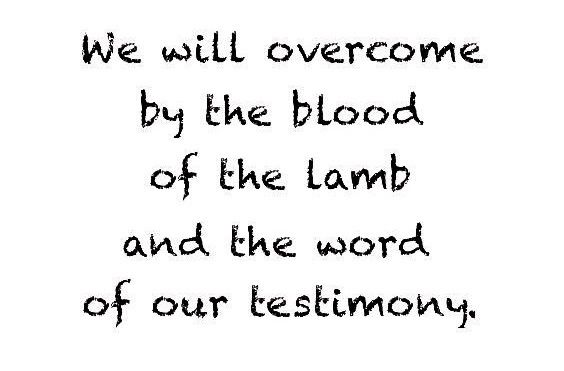 Revelation 12:11 ~ By The Redeeming Blood Of Christ Jesus The Victor