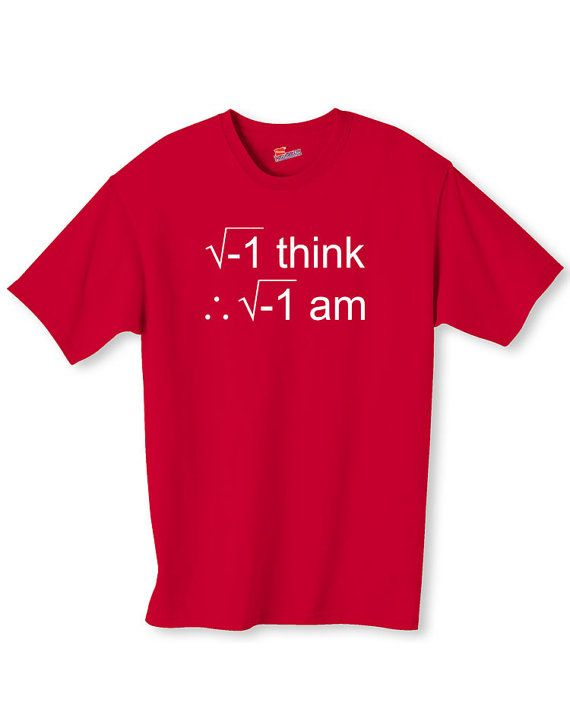 I Think Therefore I Am Math Shirt S2XL by idiotprints on Etsy, $14.99