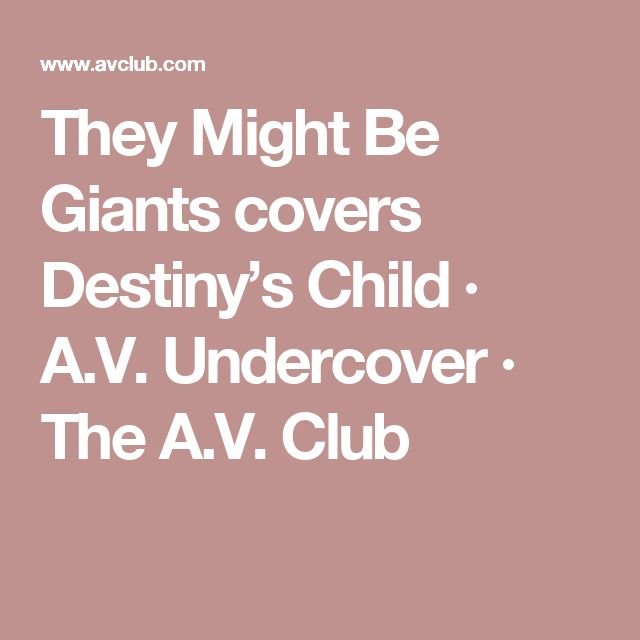 They Might Be Giants covers Destiny's Child · A.V. Undercover · The A.V. Club