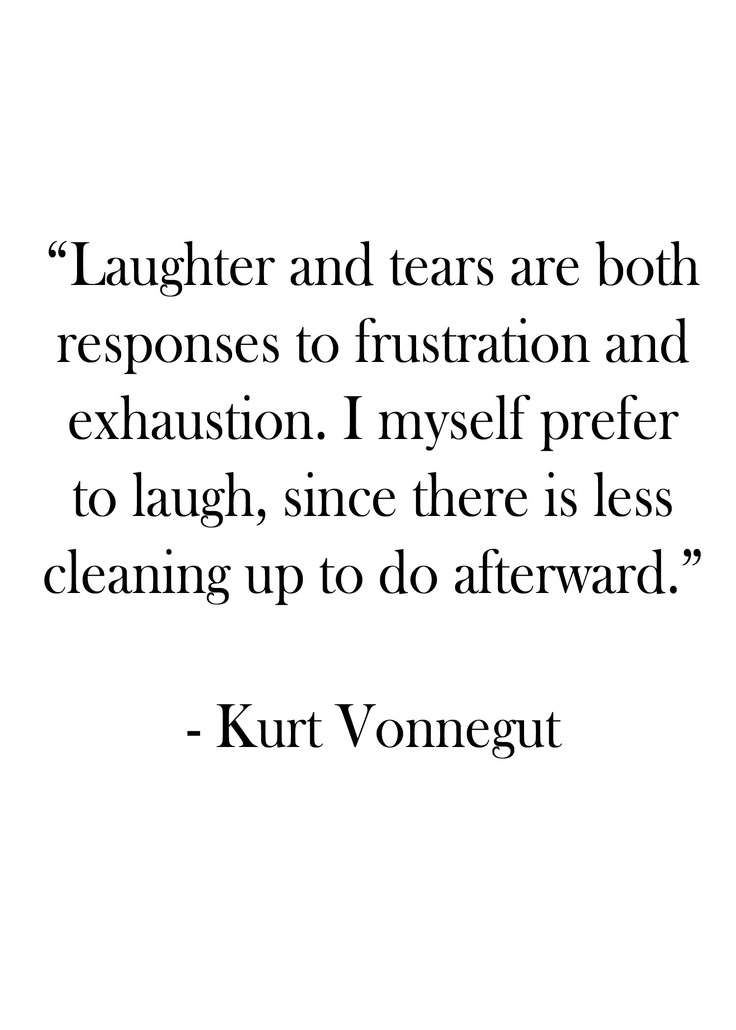 Kurt Vonnegut, literally my life philosophy.