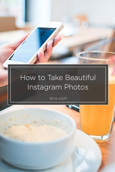 Tips to make sure your photos hit the mark every time. www.levo.com #Instagram #SocialMedia