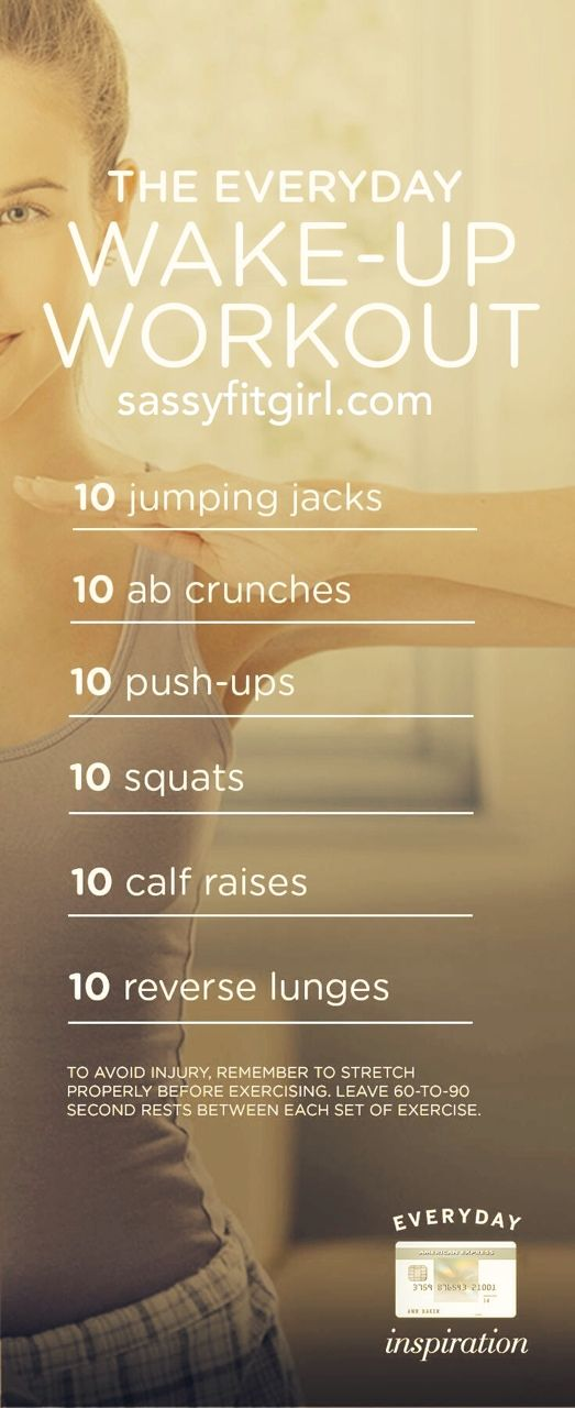 sassyfitblog:  The Everyday Wake-Up Workout! This is just a lil summen summen to wake your body up and give you some much needed energy. Do each exercise for the prescribed number of reps: Jumping Jacks x 10 reps Ab Crunches x 10 reps Push-ups x 10 reps Squats x 10 reps Calf Raises x 10 reps Reverse Lunges x 10 reps If you've got more time, repeat the circuit 3-4x. Reblog to share.