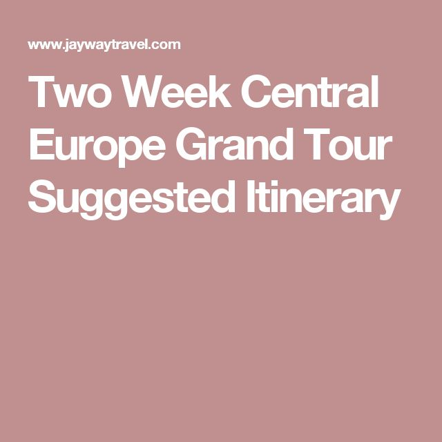 Two Week Central Europe Grand Tour Suggested Itinerary