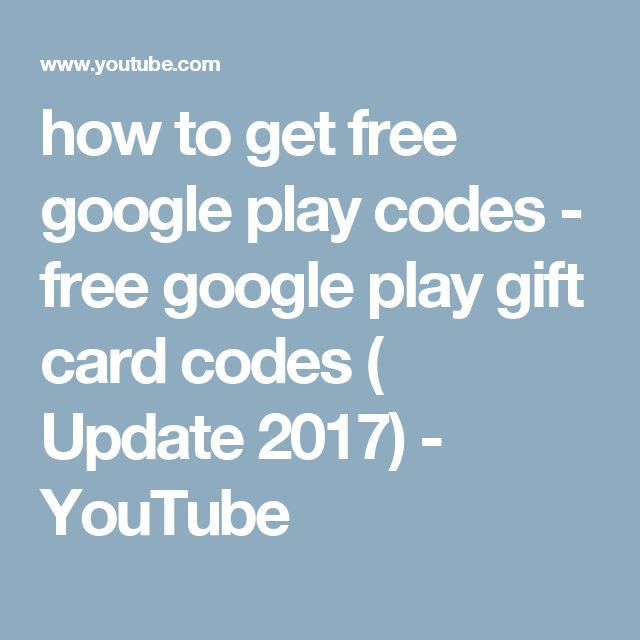 how to get free google play codes - free google play gift card codes ( Update 2017) - YouTube