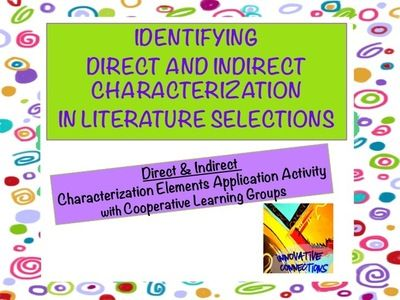 This PDF resource reviews Direct & Indirect Characterization, providing examples of each and includes student/group guidelines for an application activity; it contains a characterization chart for use in whole group or small group literature circle discussions or reading groups, at literacy centers, or as individual reading assessments.