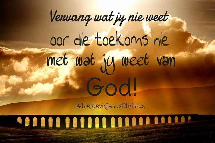 Leef ń toekoms gevul met wat jy weet van God. #toekoms #God #Here #Vader #HeiligeGees #Vader #Jesus #JesusChristus #LiefdevirJesusChristus
