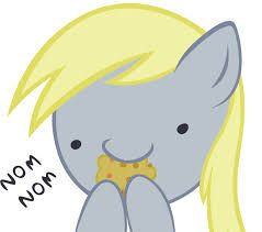 You went derpy on me.By eating muffins                                   ◘
