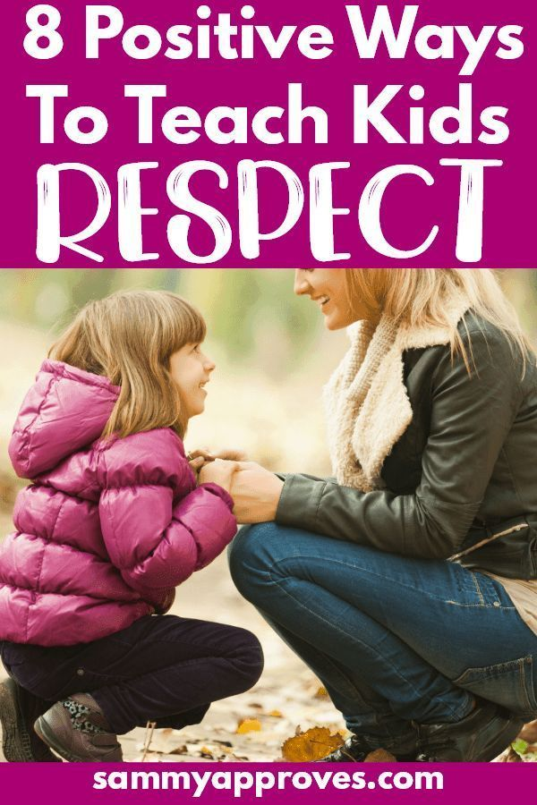 8 Positive Ways to Teach Respect to Your Kids •
