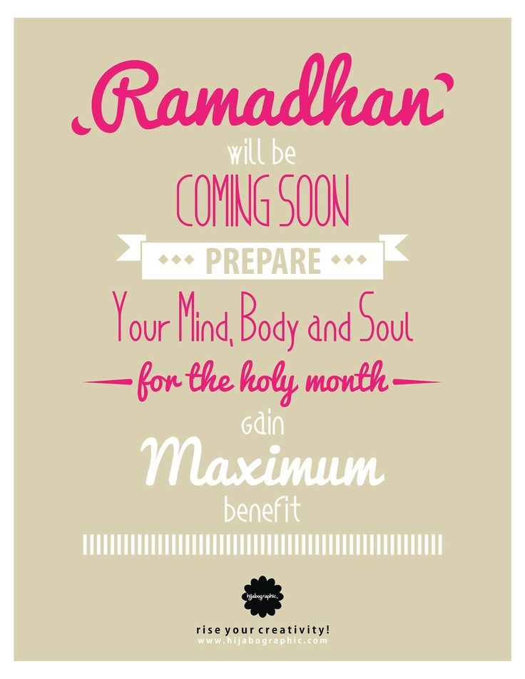 Ramadhan Will be Coming Soon ! Prepare your mind, body and soul for the holy month Gain Maximum Benefit