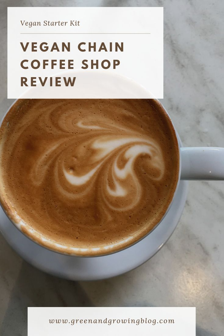 Vegan Chain Coffee Shop Review Including What To Get Vegan At Starbucks Peet S Dunkin Donuts Plant Based Recipes Breakfast Vegan Restaurants Vegan Starters