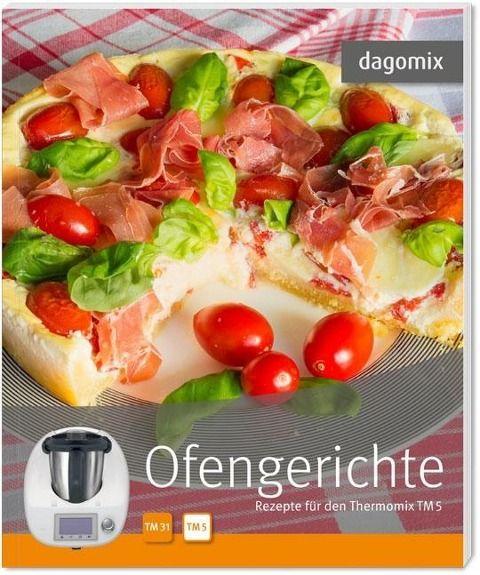 dagomix. Ofengerichte. Rezepte für den Thermomix TM5 - Gabriele Dargewitz, Andrea Dargewitz