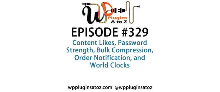 #WordPress #Plugins A to Z Episode 329 Content Likes, Password Strength - http://plugins.wpsupport.ca/wordpress-plugins-z-episode-329-content-likes-password-strength/