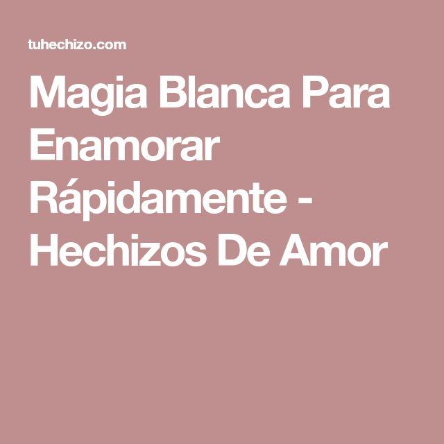 Magia Blanca Para Enamorar Rápidamente - Hechizos De Amor