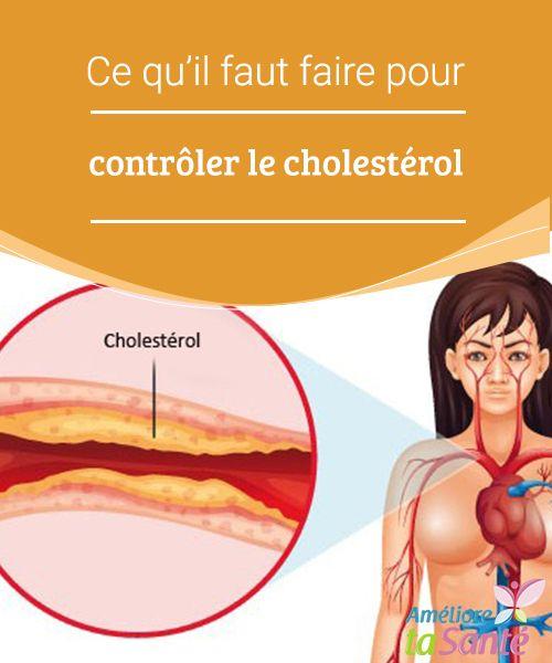 Ce qu'il faut faire pour contrôler le cholestérol   Vous avez des problèmes de cholestérol ? Découvrez nos astuces pour contrôler le cholestérol de manière naturelle.