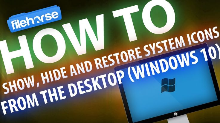 How to Show, Hide and Restore System Icons from the Desktop (Windows 10)