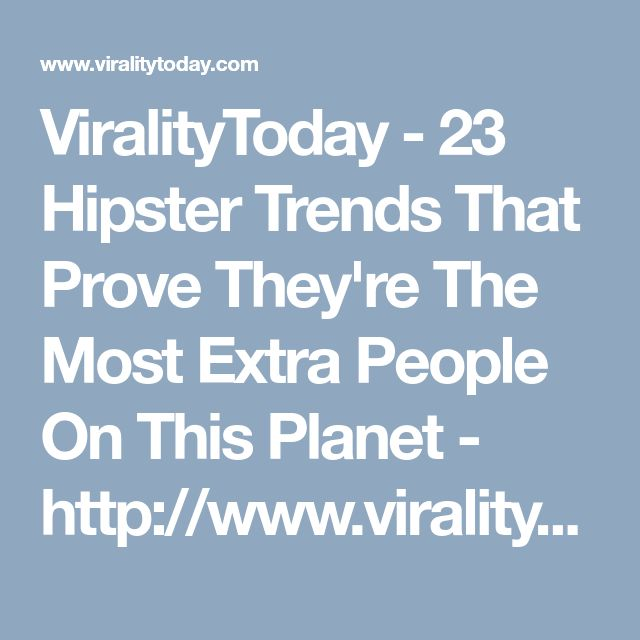ViralityToday - 23 Hipster Trends That Prove They're The Most Extra People On This Planet - http://www.viralitytoday.com/bone-broth-is-just-stock-guys/1