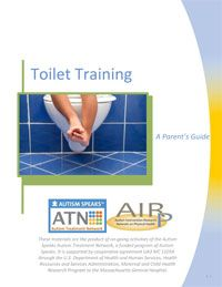 ATN/AIR-P Parent's Guide to Toilet Training in Autism | Science/Find Resources & Programs/Autism Treatment Network/Tools You Can Use | Autism Speaks