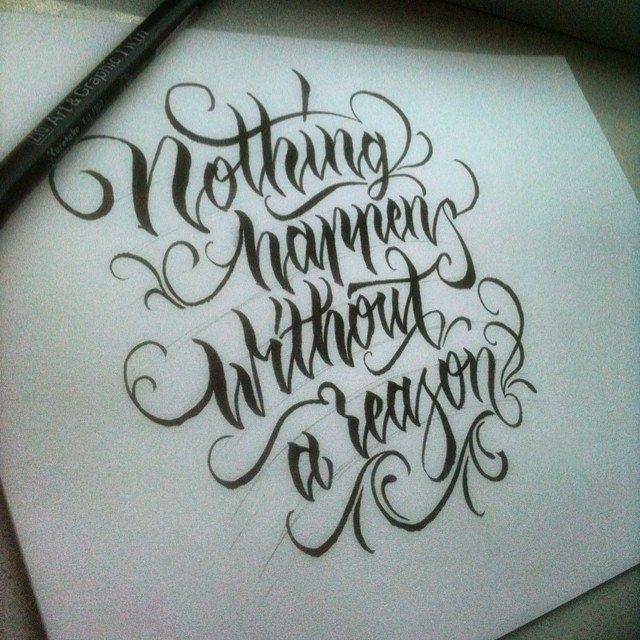 Nothing Happens Without A Reason O Wlk Tattoo Tattoos Letter