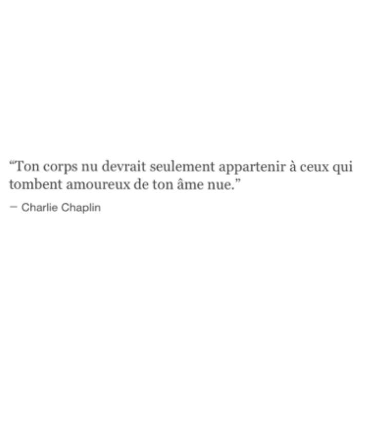 Ton corps nu devrait seulement appartenir à ceux qui tombent amoureux de ton âme nue. - Charlie Chaplin