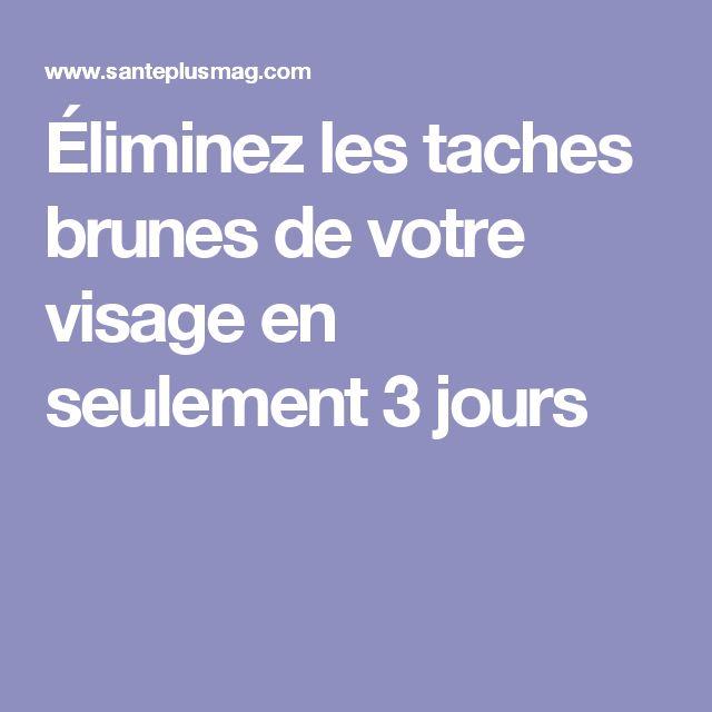 Éliminez les taches brunes de votre visage en seulement 3 jours