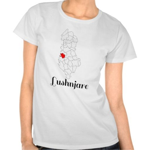 Lushnjare - Tee Shirt - bluze - Rrethi i Lushnjes - Albania Lushnja District - (Please note that the name is that of a female dweller, and not the name of the district) - #shqip #shqiptare #shqiperia #tshirt
