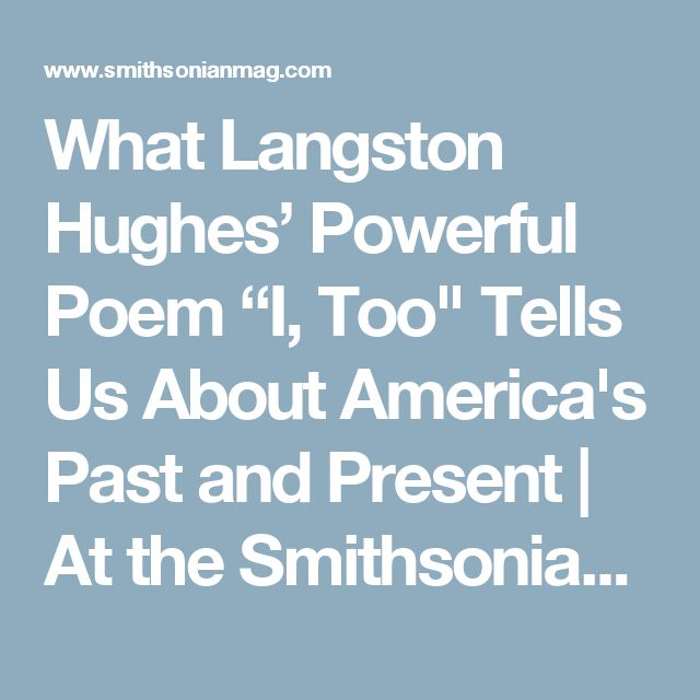 """What Langston Hughes' Powerful Poem """"I, Too"""" Tells Us About America's Past and Present 