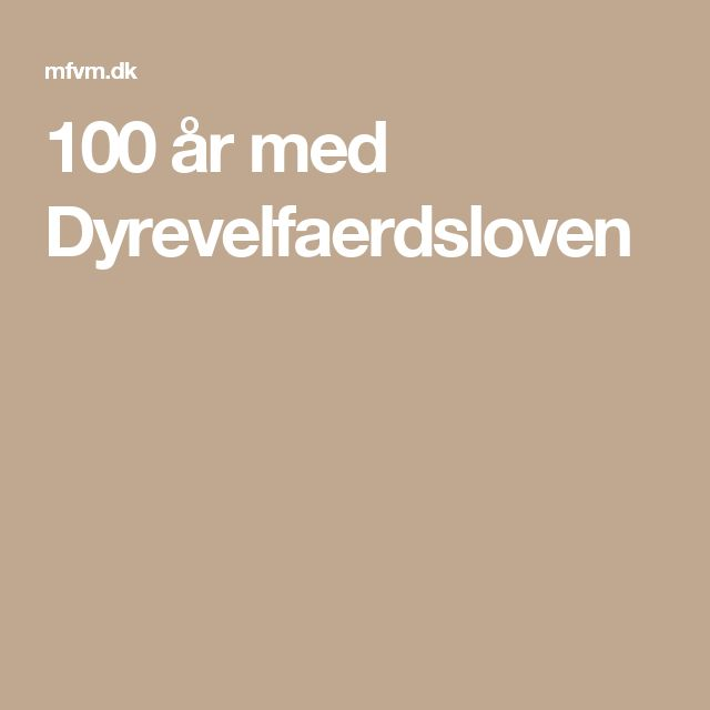 100 år med Dyrevelfaerdsloven