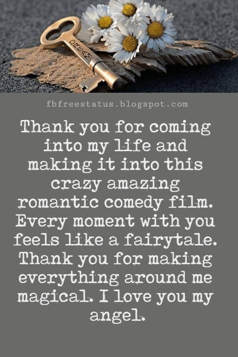 Love You Messages, Thank you for coming into my life and making it into this crazy amazing romantic comedy film. Every moment with you feels like a fairytale. Thank you for making everything around me magical. I love you my angel.