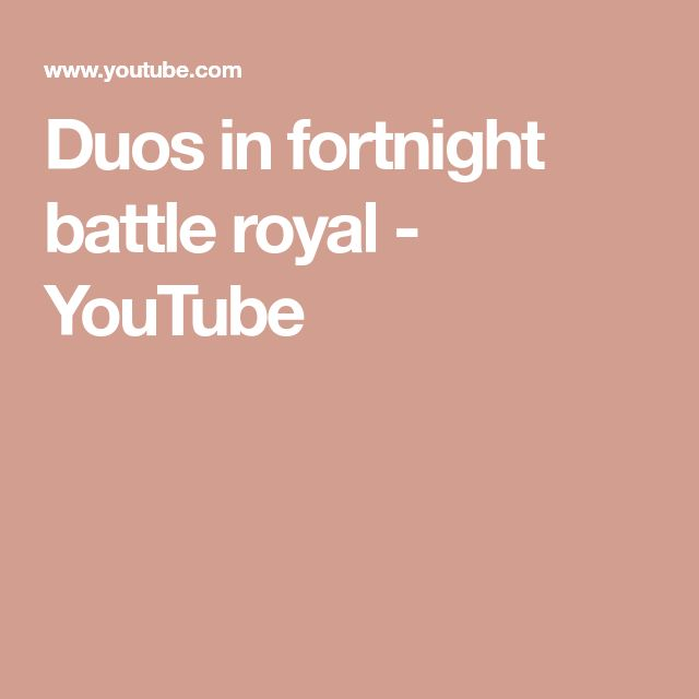 Duos in fortnight battle royal - YouTube