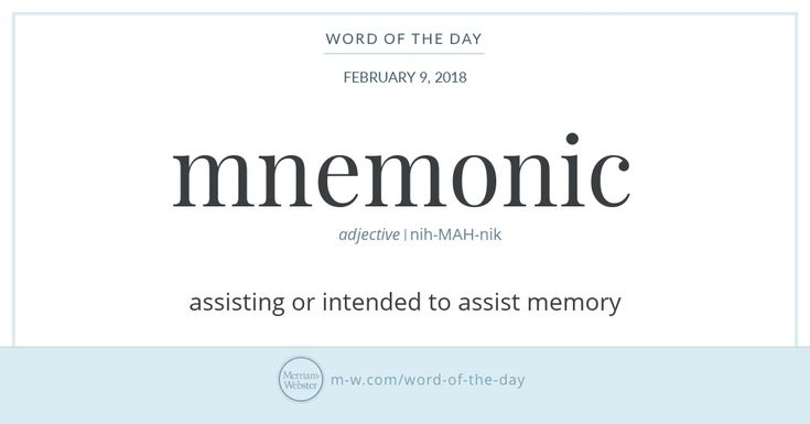 The word mnemonic derives from the Greek mnēmōn ('mindful'), which itself comes from the verb mimnēskesthai, meaning 'to remember.' (In classical mythology, Mnemosyne In addition to its adjectival use