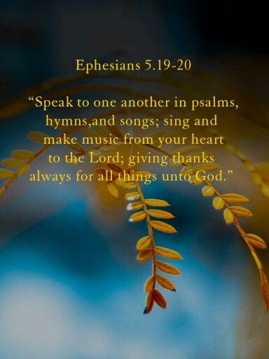 Ephesians 5:19-20 | praise and worship | Pinterest ...