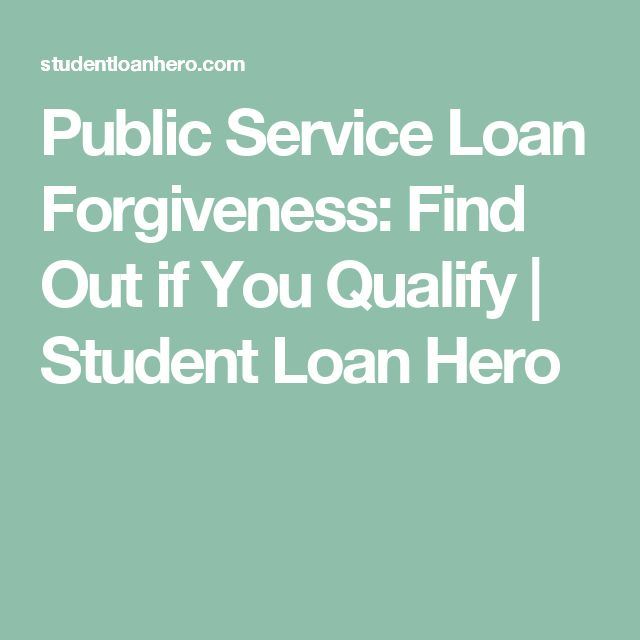 Public Service Loan Forgiveness: Find Out if You Qualify   Student Loan Hero