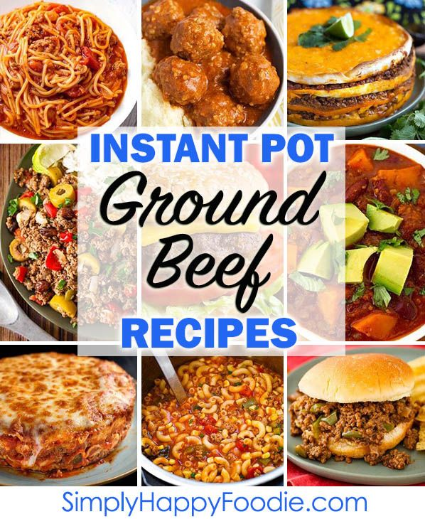 A Collection Of Delicious And Easy To Make Instant Pot Ground Beef Recipes These Pressu Beef Recipe Instant Pot Instant Pot Dinner Recipes Ground Beef Recipes