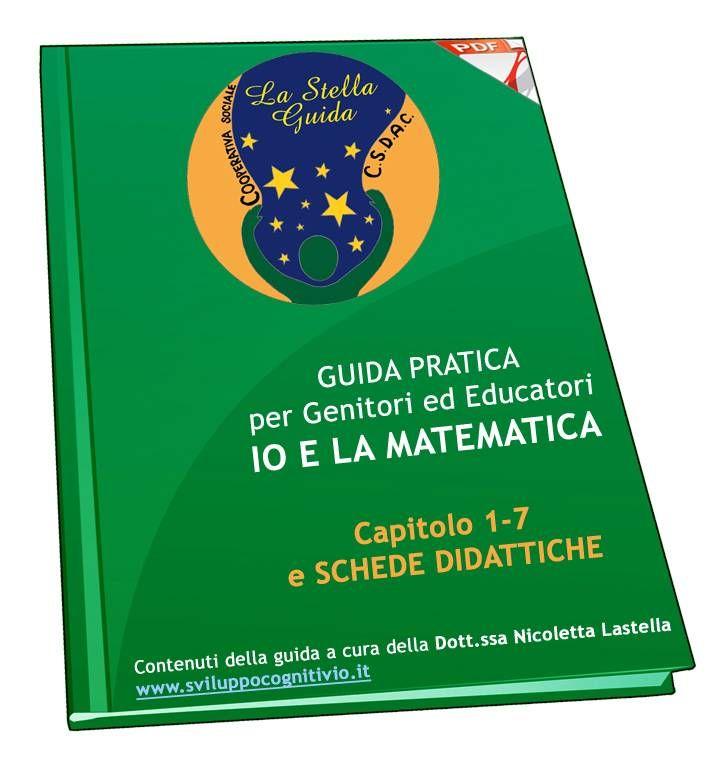 """Ebook Pdf """"IO E LA MATEMATICA"""", una guida pratica per genitori, educatori e insegnanti con schede ricche di divertenti attività basate sul Metodo feuerstein, per imparare la matematica divertendosi."""