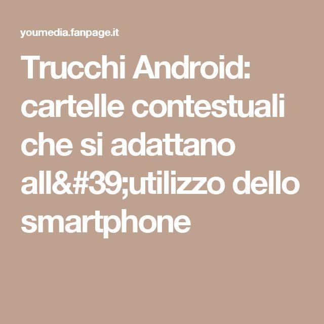 Trucchi Android: cartelle contestuali che si adattano all'utilizzo dello smartphone