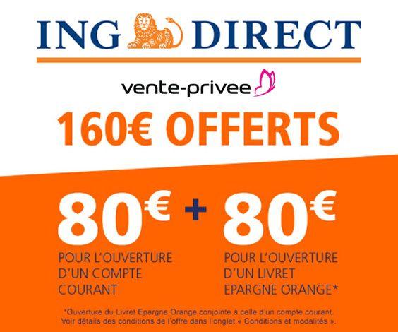 Une vente privée permet de récupérer 160€ de prime de bienvenue à l'ouverture conjointe d'un compte courant et d'un Livret Épargne Orange ING Direct. Cette offre est destinée aux nouveaux clients.
