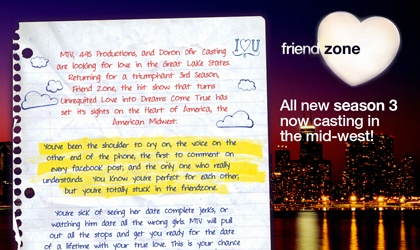 MTV's Smash hit Friendzone is now casting in the Mid-West! www.friendzonecasting.com