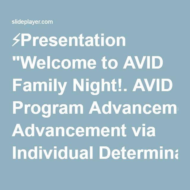 "⚡Presentation ""Welcome to AVID Family Night!. AVID Program Advancement via Individual Determination https://www.youtube.com/watch?v=4p nW7Oel7ak."""