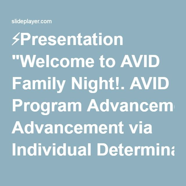 "⚡Presentation ""Welcome to AVID Family Night!. AVID Program Advancement via Individual Determination https://www.youtube.com/watch?v=4p nW7Oel7ak."""