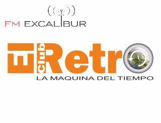 AHORA EN FM EXCALIBUR LA MEJOR MUSICA DE SIEMPRE//////////////EL CLUB RETRO////////// --LA MAQUINA DEL TIEMPO FMEXCALIBUR.COM - Estas escuchando por http://fmexcalibur.com/Reproductor.html