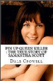 Free Kindle Book -  [Biographies & Memoirs][Free] Pin Up Queen Killer : The True Story of Samantha Scott