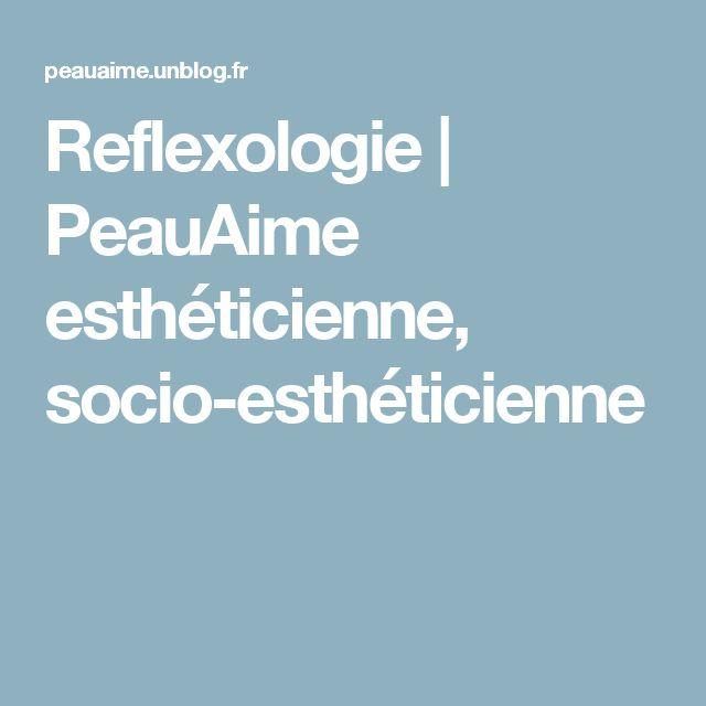 Reflexologie | PeauAime esthéticienne, socio-esthéticienne