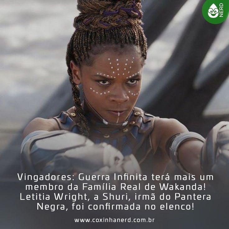#CoxinhaNews Mais um gênio no filme!   #TimelineAcessivel #PraCegoVer  Imagem Shuri em Pantera Negra com a legenda: Vingadores: Guerra Infinita terá mais um membro da Família Real de Wakanda! Letitia Wright a Shuri irmã do Pantera Negra foi confirmada no elenco!   TAGS: #coxinhanerd #nerd #geek #geekstuff #geekart #nerd #nerdquote #geekquote #curiosidadesnerds #curiosidadesgeeks #coxinhanerd #coxinhafilmes #filmes #movies #cinema #cinefilos #euamocinema #adorocinema #mcu #marvel…