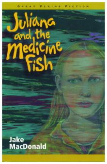 READ - Juliana and the Medicine Fish - Jake MacDonald