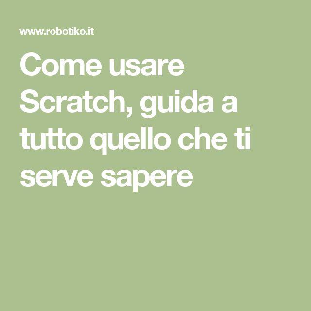 Come usare Scratch, guida a tutto quello che ti serve sapere