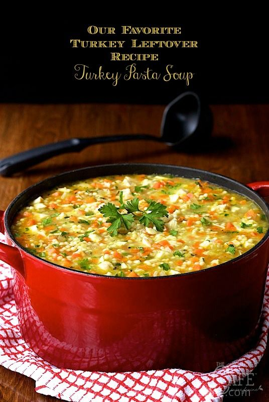Turkey Pasta Soup - a super delicious soup and great way to use up leftover turkey or chicken. Wee ones love this soup and grownups almost always request second helpings.