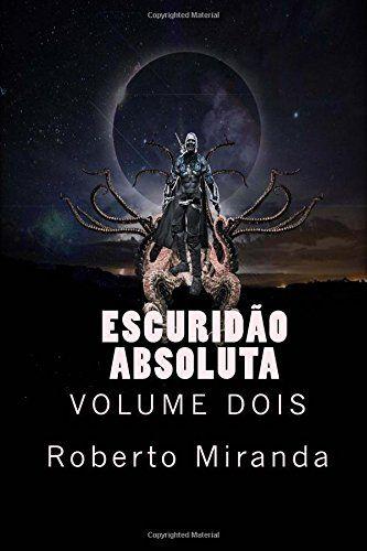 Escuridao Absoluta: Volume Dois por Roberto Miranda https://www.amazon.com.br/dp/8592069815/ref=cm_sw_r_pi_dp_nKLpxb7SEX6NF