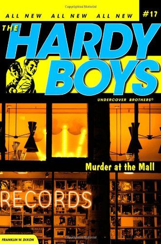 Murder at the Mall (Hardy Boys: Undercover Brothers, No. 17)/Franklin W. Dixon One of my favs <3