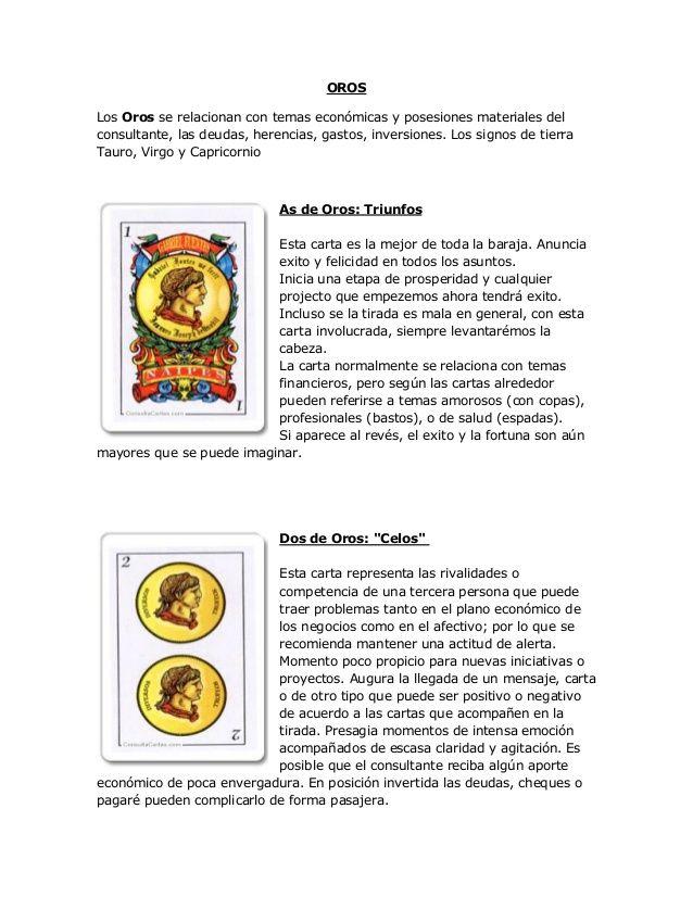 OROS Los Oros se relacionan con temas económicas y posesiones materiales del consultante, las deudas, herencias, gastos, i...